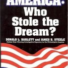 AMERICAN WHO STOLE THE DREAM? DONALD L. BARLETT & STEEL