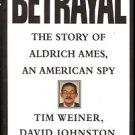 BETRAYAL THE STORY OF ALDRICH AMEX AN AMERICAN SPY