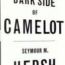THE DARK SIDE OF CAMELOT SEYMOUR M. HERSH