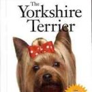 THE YORKSHIRE TERRIER HAPPY HEALTHY PET