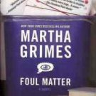 MARTHA GRIMES FOUL MATTER 2004