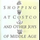 BRAIN ROT SHOPPING AT COSTCO & OTHER JOYS OF MIDDLE AGE