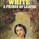 PATRICK WHITE A FRINGE  OF LEAVES A NOVEL