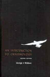 AN INTRODUCTION TO ORNITHOLOGY GEORGE J. WALLACE 1963