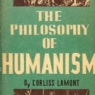 THE PHILOSOPHY OF HUMANISM BY CORLISS LAMONT