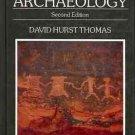 ARCHAEOLOGY SECOND EDITION DAVID HURST THOMAS 1989