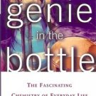 THE GENIE IN THE BOTTLE THE FASCINATING CHEMISTRY OF EVERYDAY LIFE