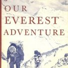 OUR EVEREST ADVENTURE BY JOHN HUNT 1954