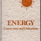 ENERGY CONVERSION & UTILIZATION BY JERRORD H. KRENZ 1976