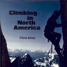 CLIMBING IN NORTH AMERICA BY CHRIS JONES 1976