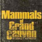 MAMMALS OF GRAND CANYON BY DONALDS F. HOFFMEISTER