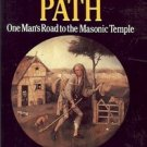 A PILGRIM'S PATH ONE MAN'S ROAD TO THE MASOIC TEMPLE