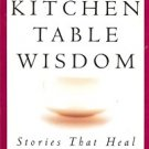 KITCHEN TABLE WISDOM STORIES THAT HEAL 1997