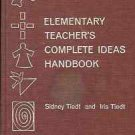ELEMENTARY TEACHER'S COMPLETE IDEAS HANDBOOK