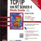 MCSE TCP/IP FOR NT SERVER 4 STUDY GUIDE 3RD ED 1998