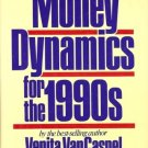 MONEY DYNAMICS FOR THE 1990s Venita Vancaspel