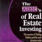 THE ABC'S OF REAL ESTATE INVESTING SECRETS OF FINDING H
