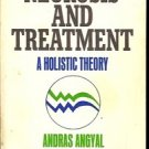 NEUROSIS & TREATMENT A HOLISTIC THEORY ANDRAS ANGYAL