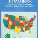 THE MAP BOOK OUTLINE MAPS & FACT SHEETS FOR STATES REGI