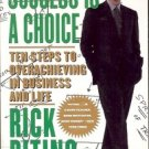 SUCCESS IF A CHOICE TEN STEPS TO OVERACHIEVING IN BUSINESS & LIFE
