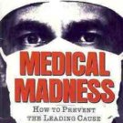 MEDICAL MADNESS HOW TO PREVENT THE LEADING CAUSE OF POO