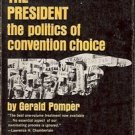 NOMINATING THE  PRESIDENT THE POLITICS OF CONVENTION CHOICE 1966