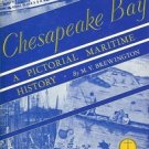 CHESAPEAKE BAY A PICTORIAL MARITIME HISTORY BY M.V. BREWINGTON