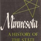 MINNESOTA A HISTORY OF THE STATE