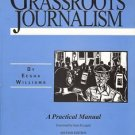 GRASSROOTS JOURNALISM BY EESHA WILLIAMS PRACTICAL MANUA