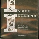 INSIDE INTERPOL THE EXITING TRUE STORY OF INTERNATIONAL CRIME'S MOST FORMIDABLE