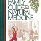 FAMILY GUIDE TO NATURAL MEDICINE HOW TO STAY HEALTHY THE NATURAL WAY