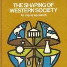 THE SHAPING OF WESTERN SOCIETY AN INQUIRY APPROACH