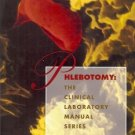 PHLEBOTOMY THE CLINICAL LABORATORY MANUAL SERIES BY LYNN B HOELTKE 1995