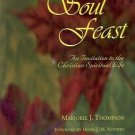 SOUL FEAST AN INVITATION TO THE CHRISTIAN SPIRITUAL LIF