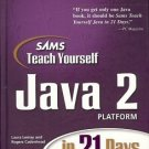 SAMS TEACH YOURSELF JAVA 2 PLATFORM IN 21 DAYS
