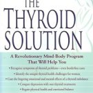 THE THYROID SOLUTIION A REVOLUTIONARY MIND-BODY PROGRAM