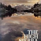 THE HIGH SIERRA THE AMERICAN WILDERNESS THE TIME BOOKS