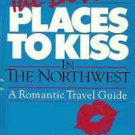 THE BEST PLACES TO KISS IN THE NORTHWEST ROMANTIC TRAVE