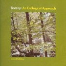 BOTANY: AN ECOLOGICAL APPROACH JENSEN & SALISBURY 1972