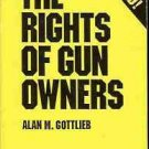 THE RIGHTS OF GUN OWNERS  ALAN M. GOTTLIEB