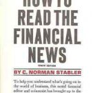 HOW TO READ THE FINANCIAL NEWS C NORMAN STABLER