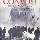 CONVOY! DRAMA IN ARCTIC WATERS  BY PAUL KEMP
