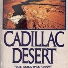 CADILLAC DESERT THE AMERICAN WEST & ITS DISAPPERING WATER