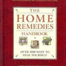 THE HOME REMEDIES HANDBOOK OVER 1000 WAYS TO HEAL YOURSELF