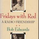 FRIDAYS WITH RED A RADIO FRIENDSHIP BY BOB EDWARDS 1993