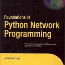 FOUNDATIONS OF PYTHON NETWORK PROGRAMMING BY  JOHN GOERZEN 2004