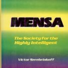 MENSA THE  SOCIETYFOR THE HIGHLY INTELLIGENT BY VICTOR SEREBRIAKOFF 1986