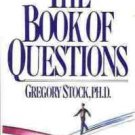 THE BOOK OF QUESTIONS GREGORY STOCK PH.D.