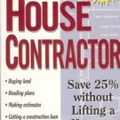 BE YOUR OWN HOUSE CONTRACTOR SAVE 25% WITHOUTH LIFITING A HAMMER BY HELDMANN