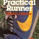 THE PRACTICAL RUNER BY ROBERT J. GELINE 1978